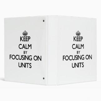 Guarde la calma centrándose en unidades