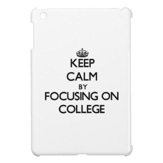 Guarde la calma centrándose en universidad
