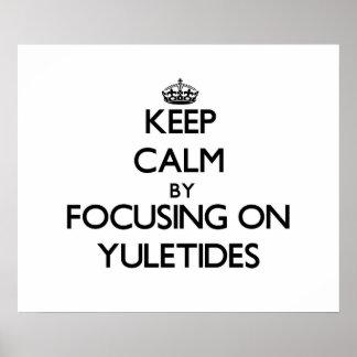 Guarde la calma centrándose en Yuletides Póster