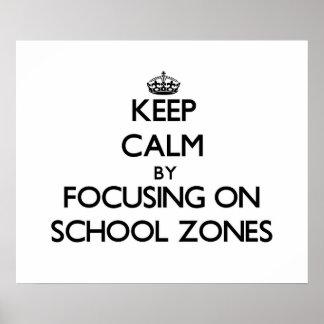 Guarde la calma centrándose en zonas de la escuela poster
