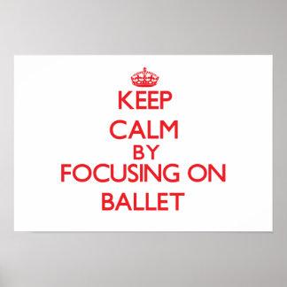 Guarde la calma centrándose encendido en ballet impresiones