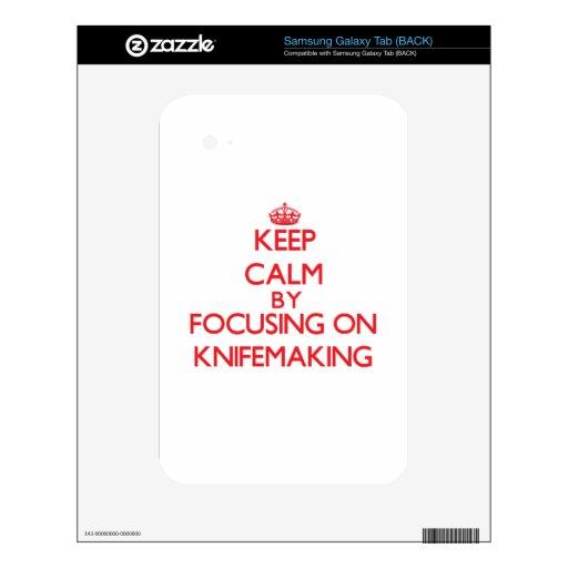 Guarde la calma centrándose encendido en Knifemaki Samsung Galaxy Tab Calcomanía