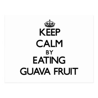 Guarde la calma comiendo la fruta de guayaba tarjeta postal