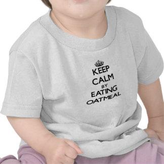 Guarde la calma comiendo la harina de avena camiseta