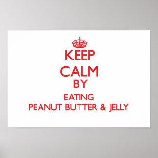 Guarde la calma comiendo la mantequilla y la jalea poster