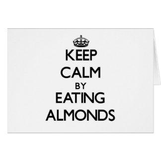 Guarde la calma comiendo las almendras tarjeta