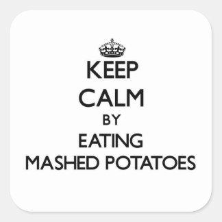 Guarde la calma comiendo los purés de patata pegatina cuadrada