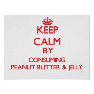 Guarde la calma consumiendo la mantequilla y la ja posters