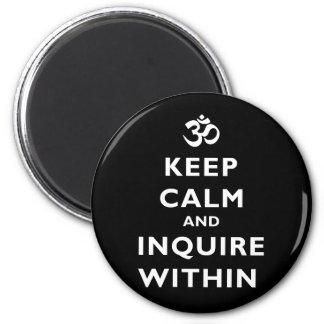 Guarde la calma e investigue dentro imán redondo 5 cm