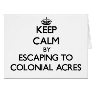 Guarde la calma escapándose a los acres coloniales tarjeta de felicitación grande