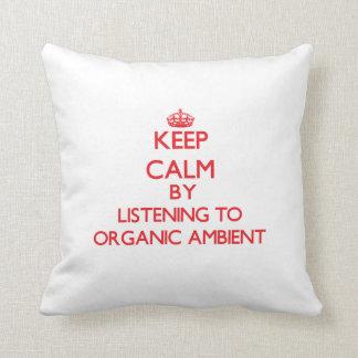 Guarde la calma escuchando AMBIENTE ORGÁNICO Almohadas