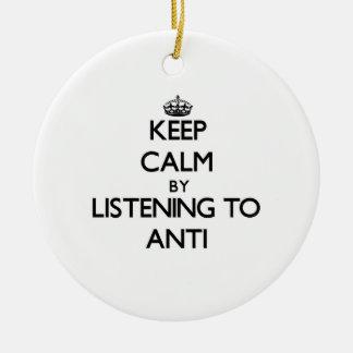 Guarde la calma escuchando ANTI Ornamentos De Reyes