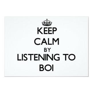 """Guarde la calma escuchando BOI Invitación 5"""" X 7"""""""