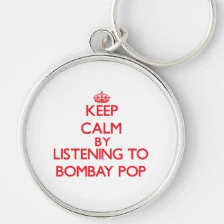 Guarde la calma escuchando BOMBAY POP Llavero Personalizado