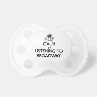 Guarde la calma escuchando BROADWAY Chupetes