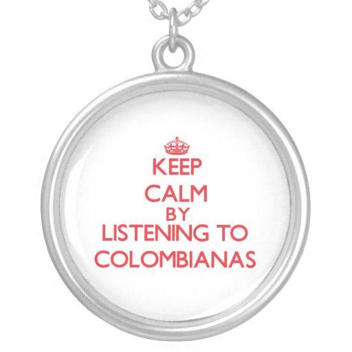 Guarde la calma escuchando COLOMBIANAS Grimpolas Personalizadas