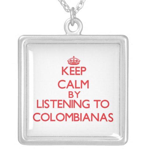 Guarde la calma escuchando COLOMBIANAS Colgantes