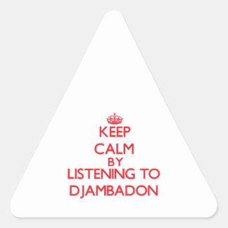 Guarde la calma escuchando DJAMBADON