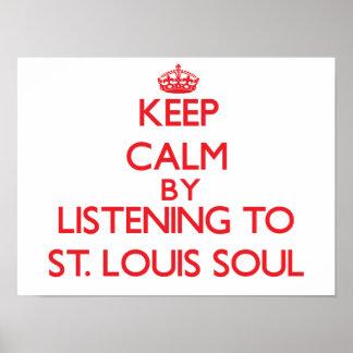 Guarde la calma escuchando el ALMA de ST LOUIS Posters