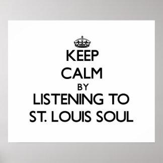 Guarde la calma escuchando el ALMA de ST. LOUIS Poster