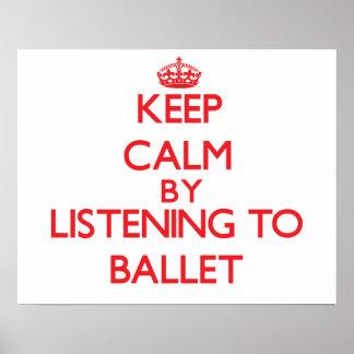 Guarde la calma escuchando el BALLET Poster