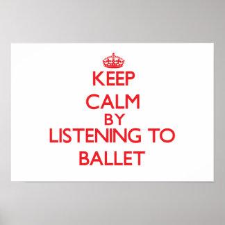 Guarde la calma escuchando el BALLET Posters
