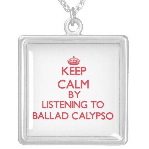Guarde la calma escuchando el CALYPSO de la BALADA Joyerias Personalizadas