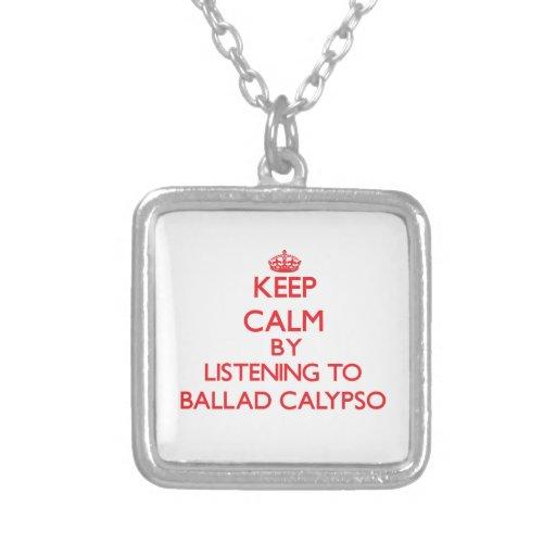 Guarde la calma escuchando el CALYPSO de la BALADA Colgante Personalizado