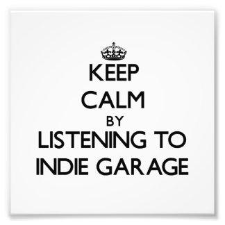 Guarde la calma escuchando el GARAJE del INDIE Impresiones Fotográficas