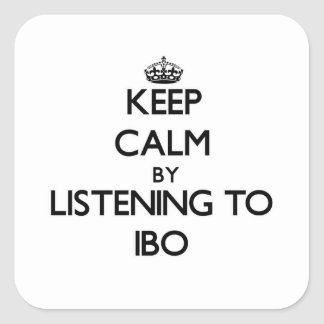 Guarde la calma escuchando el IBO Calcomanía Cuadradas Personalizadas
