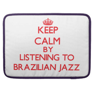 Guarde la calma escuchando el JAZZ BRASILEÑO Funda Para Macbooks