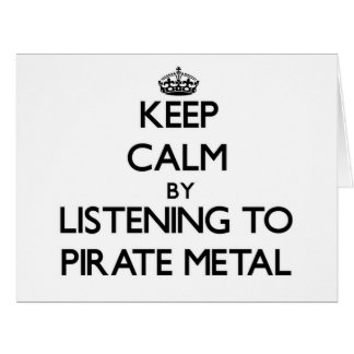 Guarde la calma escuchando el METAL del PIRATA