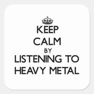 Guarde la calma escuchando el METAL PESADO Pegatina Cuadrada