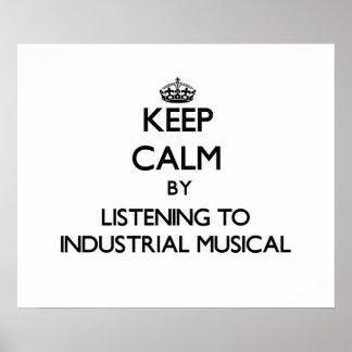Guarde la calma escuchando el MUSICAL INDUSTRIAL Poster