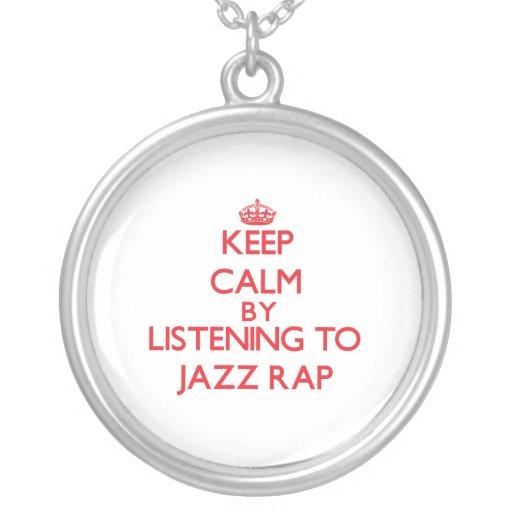 Guarde la calma escuchando el RAP del JAZZ Colgante Redondo