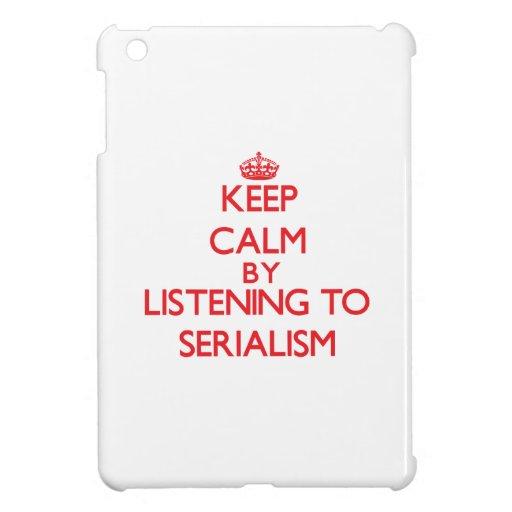 Guarde la calma escuchando el SERIALISM