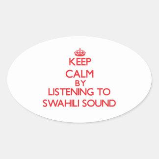 Guarde la calma escuchando el SONIDO del SUAJILI Pegatina De Ovaladas