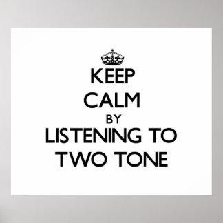 Guarde la calma escuchando el TONO DOS Posters