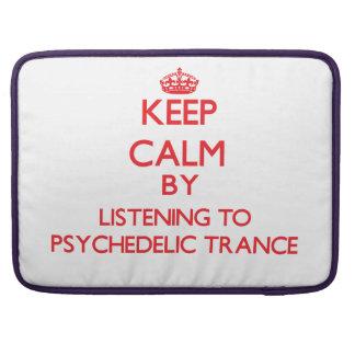 Guarde la calma escuchando el TRANCE PSICODÉLICO Fundas Para Macbooks
