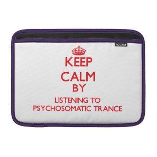 Guarde la calma escuchando el TRANCE PSICOSOMÁTICO Funda MacBook