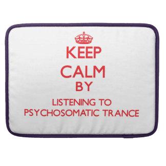 Guarde la calma escuchando el TRANCE PSICOSOMÁTICO Fundas Para Macbooks