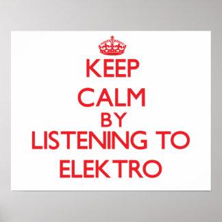 Guarde la calma escuchando ELEKTRO Posters