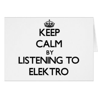 Guarde la calma escuchando ELEKTRO Felicitaciones
