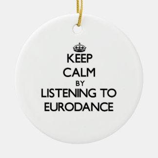 Guarde la calma escuchando EURODANCE Ornamento Para Arbol De Navidad