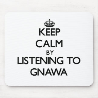 Guarde la calma escuchando GNAWA Alfombrilla De Ratón