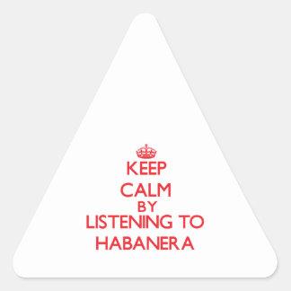 Guarde la calma escuchando HABANERA Pegatinas De Triangulo
