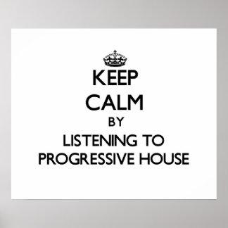 Guarde la calma escuchando la CASA PROGRESIVA Póster