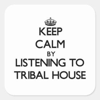 Guarde la calma escuchando la CASA TRIBAL Pegatina Cuadradas Personalizada