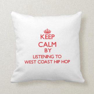 Guarde la calma escuchando la COSTA OESTE HIP HOP Cojines