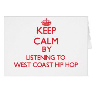 Guarde la calma escuchando la COSTA OESTE HIP HOP Tarjeta De Felicitación